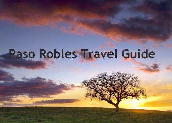 Travel guide to paso robles