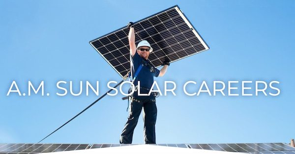 A.M. Sun Solar hiring Solar Installers
