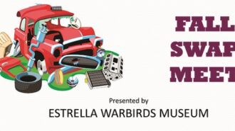 Estrella Warbirds Museum's Fall Swap Meet happening Oct. 3